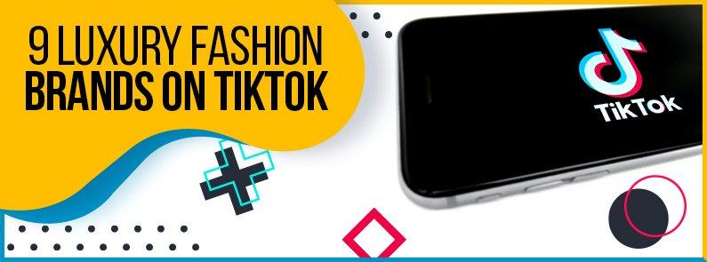 BluCactus - 9 luxury fashion brands on TikTok