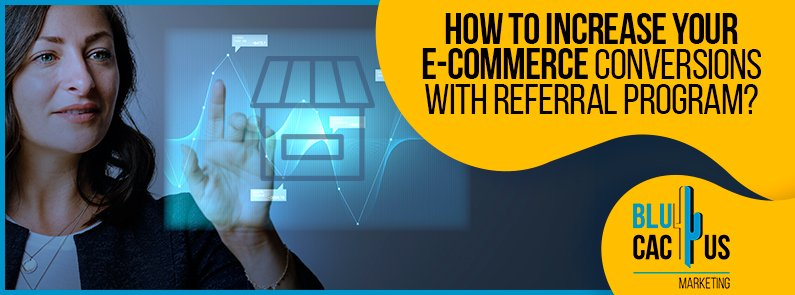 Blucactus-How-to-Increase-Your-Ecommerce-Conversions-With-Referral-Program-cover-page