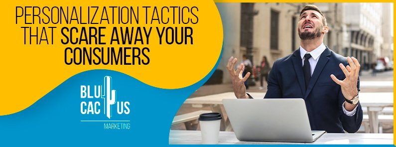 BluCactus - Personalization tactics that scare away your consumers - banner