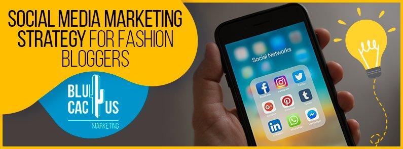 Blucactus - Social media Marketing Strategy For Fashion Bloggers