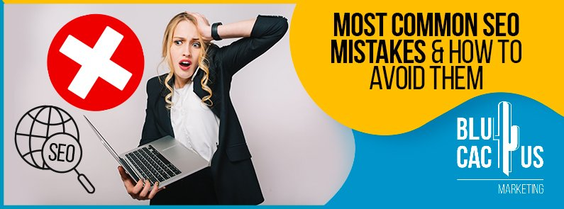 Blucactus - Most Common SEO Mistakes & How To Avoid Them