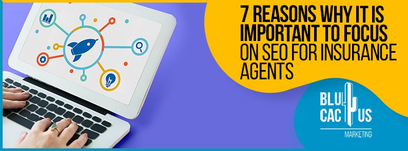Blucactus-7-Reasons-Why-It-Is-Important-To-Focus-On-SEO-For-Insurance-Agents-cover-page